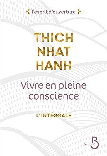 Vivre en pleine conscience - l'intégrale (French Edition)