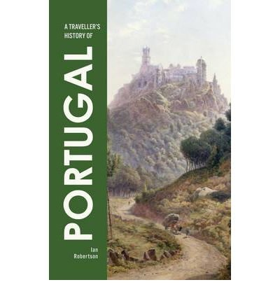 [(A Traveller's History of Portugal)] [Author: Ian Robertson] published on (May, 2011)