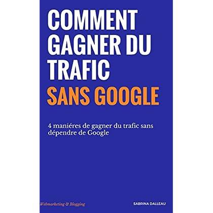 Comment gagner du trafic sans Google : 4 maniéres de gagner du trafic sans dépendre de Google