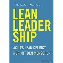 LEAN LEADERSHIP: Agiles Lean gelingt nur mit den Menschen