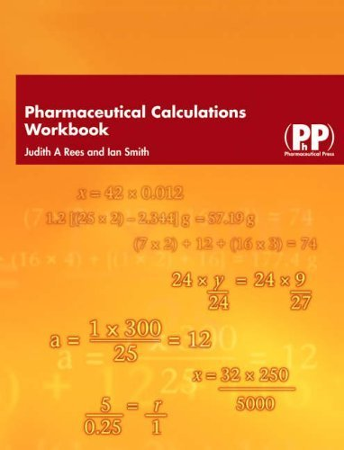 Pharmaceutical Calculations Workbook by Ian Smith, Judith A. Rees (2005) Paperback