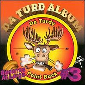 Da Turdy Point Buck Da Turd Album by Bananas at Large (1999-11-02)