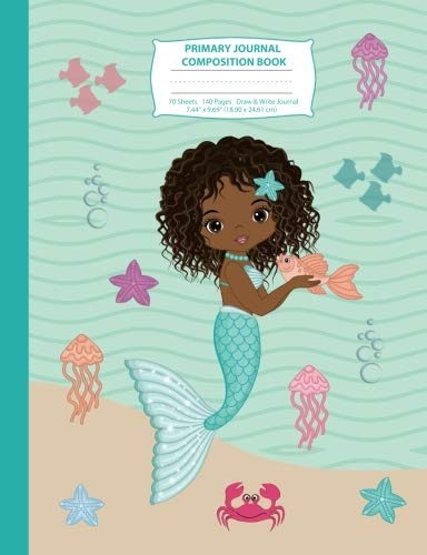 Primary Journal Composition Book: African American Mermaid Primary Story Journal Composition Notebook, Draw and Write Notebook, Composition Book with ... 1 (Composition Notebook with Picture Space) por Eden x Destiny
