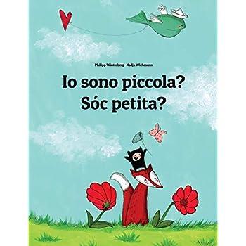 Io Sono Piccola? / Sóc Petita?: Libro Illustrato Per Bambini: Italiano-Catalano