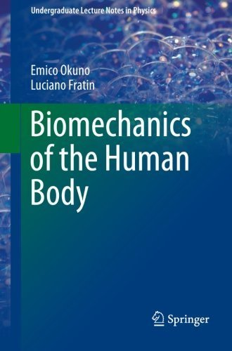 Biomechanics of the Human Body (Undergraduate Lecture Notes in Physics) by Emico Okuno (2013-10-10)