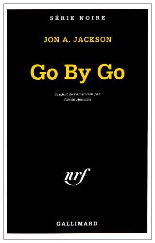 Go by Go Jackson (Serie Noire 1) par J a Jackson