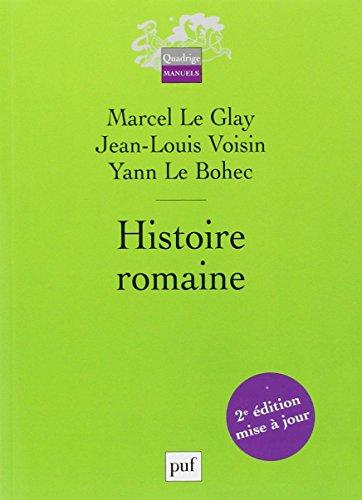 Histoire romaine par Marcel Le Glay, Jean-Louis Voisin, Yann Le Bohec