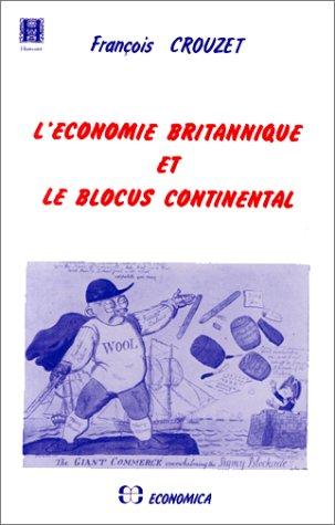 L'économie britannique et le blocus continental par François Crouzet (Broché)