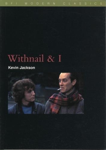 Withnail and I (BFI Film Classics) por Kevin Jackson