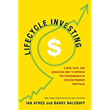 Lifecycle Investing: A New, Safe, and Audacious Way to Improve the Performance of Your Retirement Portfolio (English Edition)