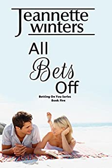 All Bets Off: Betting On You Series: Book Five by [Winters, Jeannette]