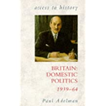 Access To History: Britain - Domestic Politics, 1939-64