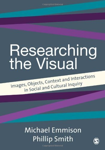Researching the Visual: Images, Objects, Contexts and Interactions in Social and Cultural Inquiry (Introducing Qualitative Methods series) 1st edition by Emmison, Michael, Smith, Philip D (2000) Paperback