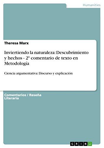 Inviertiendo la naturaleza: Descubrimiento y hechos - 2º comentario de texto en Metodología: Ciencia argumentativa: Discurso y explicación por Theresa Marx