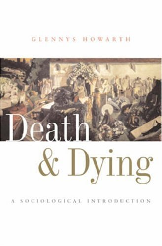 Death and Dying: A Sociological Introduction by Glennys Howarth (2007-01-16)