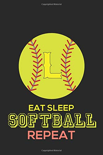 Eat Sleep Softball Repeat L: Softball Monogram Journal Cute Personalized Gifts Perfect for all Softball Fans, Players, Coaches and Students (Softball Notebooks)
