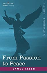 From Passion to Peace by James Allen (2007-03-15)