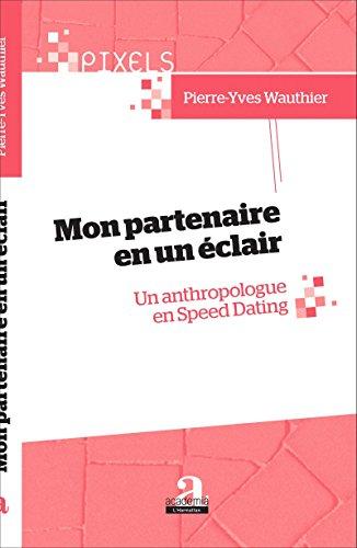 Mon partenaire en un éclair: Un anthropologue en Speed Dating (Pixels)