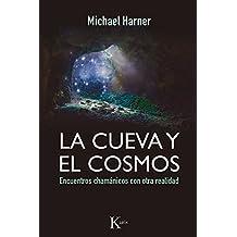 La Cueva Y El Cosmos (Sabiduría perenne)