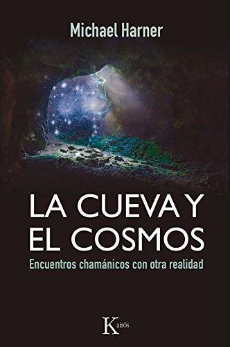 La Cueva Y El Cosmos (Sabiduría perenne) por Michael Harner