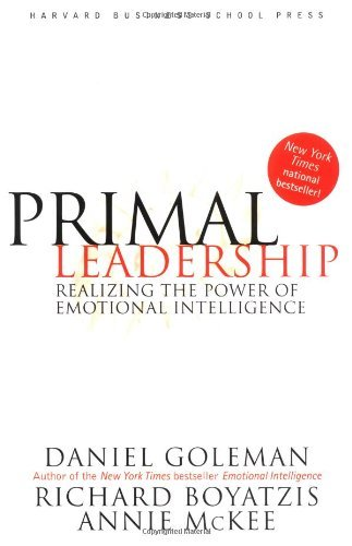 by Daniel Goleman, by Annie McKee, by Richard E. Boyatzis Primal Leadership: Realizing the Power of Emotional Intelligence(text only)1st (First) edition[Hardcover]2002