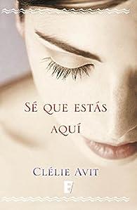 Sé que estás aquí par Clélie Avit