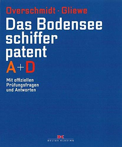 Das Bodensee-Schifferpatent A + D: Mit offiziellen Prüfungsfragen und Antworten