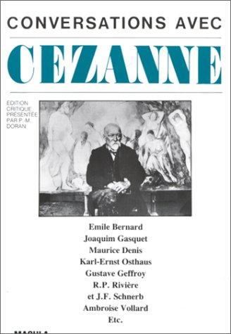 Conversations avec Cézanne par Emile Bernard, Maurice Denis, Joachim Gasquet, Ambroise Vollard, Collectif