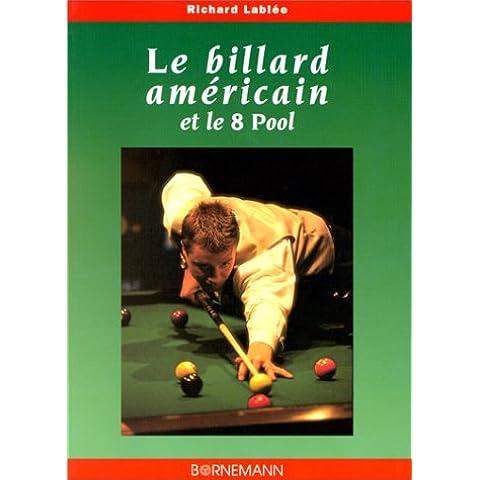 LE BILLARD AMERICAIN ET LE 8 POOL. La technique du jeu