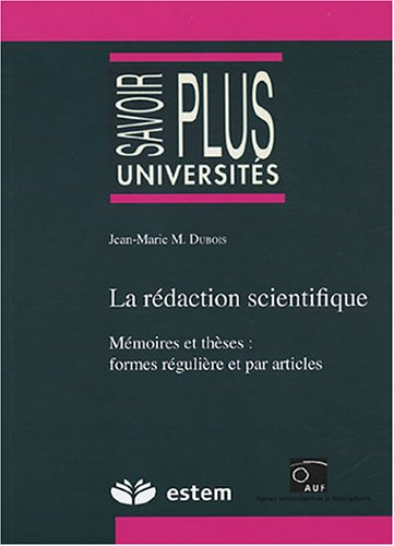 La rédaction scientifique : Mémoires et thèses : formes régulière et par articles