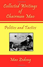 Collected Writings of Chairman Mao: Politics and Tactics: 1