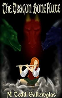 The Dragon Bone Flute (A Novella of Music and Magic) by [Gallowglas, M. Todd]