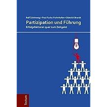 Partizipation und Führung: Erfolgsfaktoren quer zum Zeitgeist