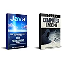 Java: The Ultimate Guide to Learn Java Programming and Computer Hacking (java for beginners, java for dummies, java apps, hacking) (HTML, Javascript, Programming, ... Coding, CSS, PHP Book 2) (English Edition)