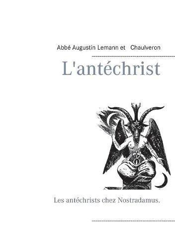 L'antéchrist par Chaulveron, Abbé Augustin Lemann