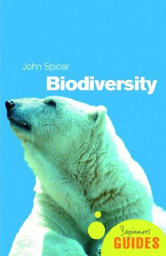 Biodiversity: A Beginner's Guide (Beginner's Guides)