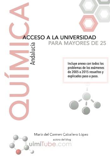 Química - Preparación de la prueba de acceso a la universidad para mayores de 25 años: Andalucía por María del Carmen Caballero López