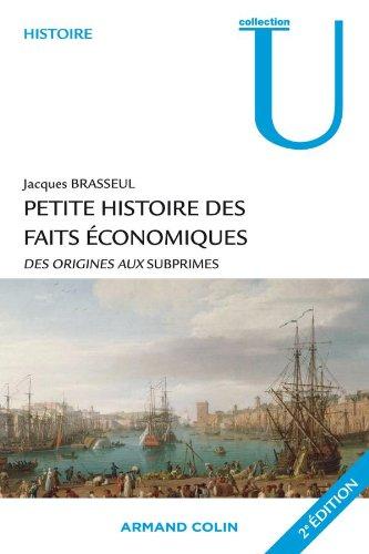 Petite histoire des faits économiques: Des origines aux subprimes par Jacques Brasseul