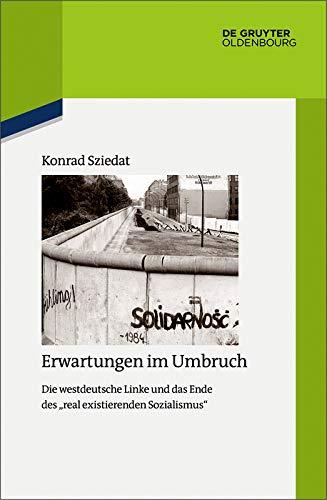 Erwartungen im Umbruch: Die westdeutsche Linke und das Ende des