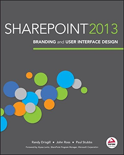 SharePoint 2013 Branding and User Interface Design by Drisgill, Randy, Ross, John, Stubbs, Paul (August 23, 2013) Paperback