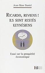 Ricardo reviens ! ils sont restés keynesiens