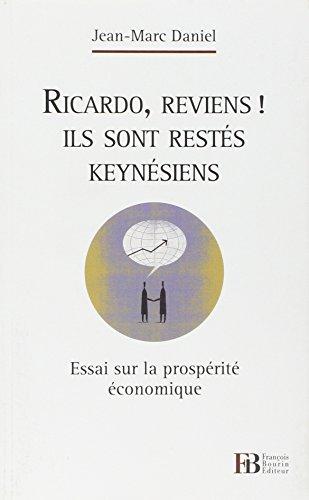 Ricardo reviens ! ils sont restés keynesiens par Jean-Marc Daniel