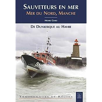 Sauveteurs en mer - Mer du Nord, Manche