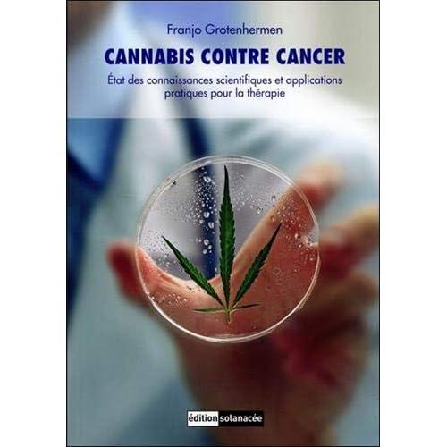 Cannabis contre cancer - Etat des connaissances scientifiques et applications pratiques pour la thérapie