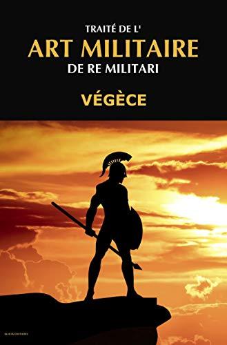 Traité de l'Art Militaire: De Re Militari