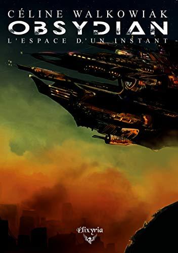 Obsydian: Tome 2 - L'espace d'un instant (Elixir of Stardust) par  Editions Elixyria