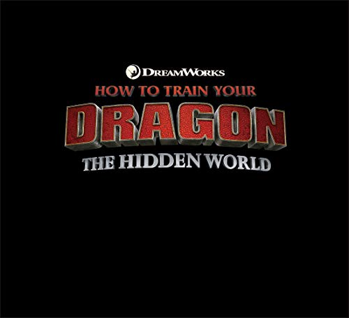 The Art of How to Train Your Dragon: The Hidden World por Linda Sunshine