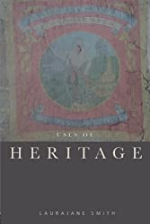 Uses of Heritage by Laurajane Smith (2006-08-16)
