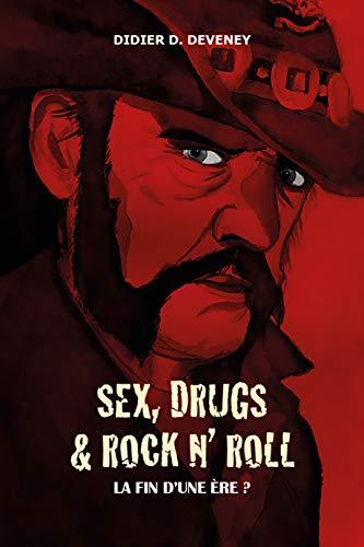 Sex, Drugs & Rock N' Roll : la fin d'une ère ?