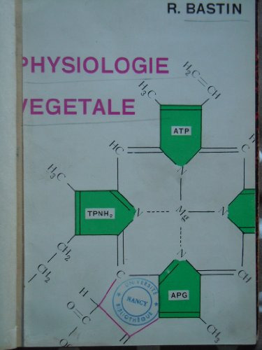 Traité de physiologie végétale : Par R. Bastin par René Bastin